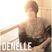 Stay Behind — Denelle