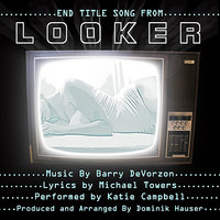 """Looker"" - End Title Song from the Motion Picture — Dominik Hauser, Katie Campbell"