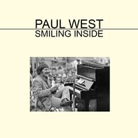 Smiling Inside — Paul West