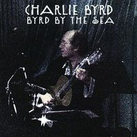 Byrd By The Sea — Charlie Byrd