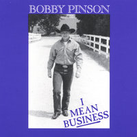 I Mean Business — Bobby Pinson