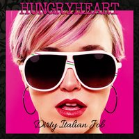 Dirty Italian Job — Hungryheart