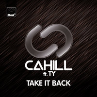 Take It Back — Cahill, Ty
