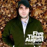 The Independent (LP) — Five Times August
