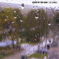 Saved By The Rain — Bill Bonnell