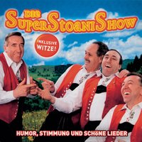 SuperStoaniShow — Die Stoakogler
