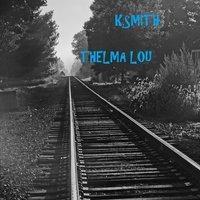 Thelma Lou — K.Smith