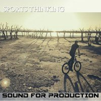 Sports Thinkings — Sound For Production
