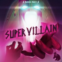 Supervillain — Rock Roy