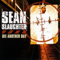 Die Another Day — Sean Slaughter