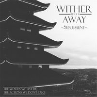Sentiment — Wither Away