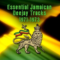 Essential Jamaican Deejay Tracks 1971-1973 — сборник