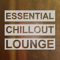 Essential Chillout Lounge — сборник