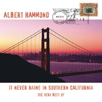 The Very Best Of - It Never Rains In Southern California — Albert Hammond
