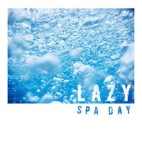 Lazy Spa Day — Spa