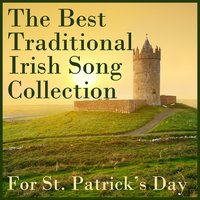 The Best Traditional Irish Song Collection for St. Patricks Day — сборник