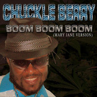 Boom Boom Boom {Mary Jane Version} — Chuckle Berry