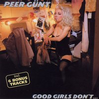 Good Girls Don't … - Deluxe Version — Peer Gunt