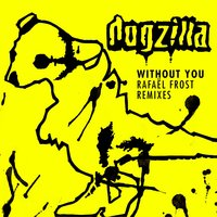 Without You — Dogzilla