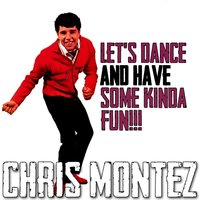 Chris Montez I Feel Like Dancing My Baby Loves To Dance