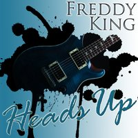 Heads Up — Freddy King