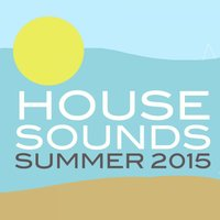 House Sounds Summer 2015 — сборник