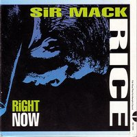 Right Now — Sir Mack Rice