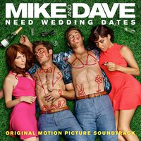 Mike and Dave Need Wedding Dates — сборник