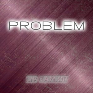 Liv Taylor - Problem