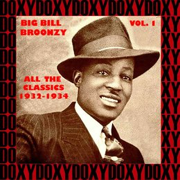 All The Classics 1932-1934, Vol. 1 — Big Bill Broonzy, Steele Smith, Big Bill Johnson
