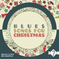 Blues Songs for Christmas — сборник