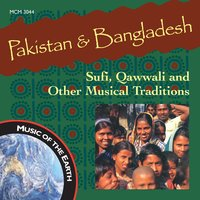 Pakistan & Bangladesh: Sufi, Qawwali and Other Musical Traditions — сборник