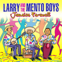 Jamaica Farewell — Larry & The Mento Boys