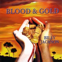 Blood & Gold — Billy Jackson