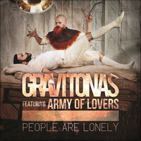 People Are Lonely — Gravitonas, Army Of Lovers