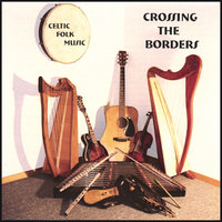 Crossing The Borders: Celtic Folk Music — Crossing The Borders