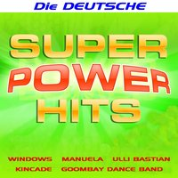 Super Power Hits - Die Deutsche — сборник