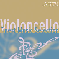 Finest Music Selection: Cello — Ottavio Dantone, Georg Egger, Wen-Sinn Yang, Mauro Valli, Grzegorz Nowak