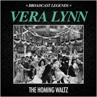 The Homing Waltz — Vera Lynn