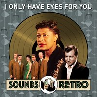 I Only Have Eyes for You - Sounds Retro — сборник