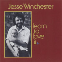 Learn To Love It — Jesse Winchester