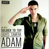 Soldier to Toy - Single — Lights Camera Adam