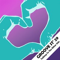 Talking To The Other Side - Single — Groove St' 29