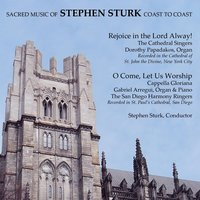 Sacred Music of Stephen Sturk: Coast to Coast — Cappella Gloriana, The Cathedral Singers & Stephen Sturk