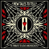 New Tales To Tell: A Tribute To Love And Rockets — сборник