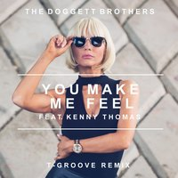 You Make Me Feel — Kenny Thomas, T-Groove, The Doggett Brothers