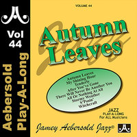 Autumn Leaves - Volume 44 — Billy Hart, Jamey Aebersold Play-A-Long, Niels Lan Doky, Christian Doky