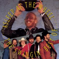 The Swingin' Best Of Asleep At The Wheel — Asleep At The Wheel