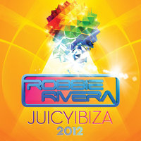 Juicy Ibiza 2012 — Robbie Rivera