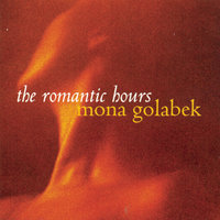 The Romantic Hours — Mona Golabek